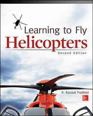 Learning to Fly Helicopters By Padfield, R.
