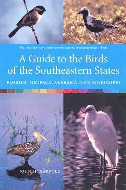 A Guide to the Birds of the Southeastern States By Rappole, John H.